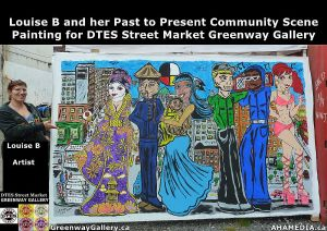 Louise B and her Past to Present Community Scene painting for DTES Street Market Greenway Gallery